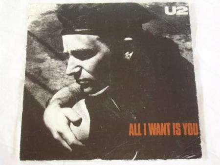 U2 - ALL I WANT IS YOU / UNCHAINED MY HEART
