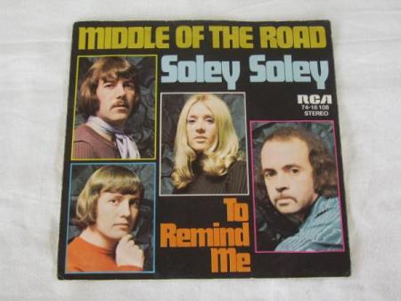 MIDDLE OF THE ROAD - SOLEY SOLEY / TO REMIND ME