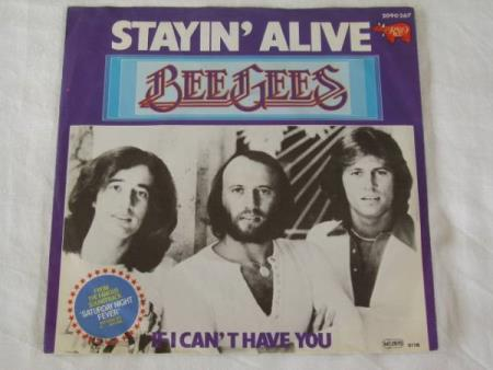 BEE GEES - STAYIN ALIVE / IF I CANT HAVE YOU
