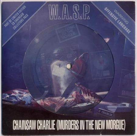 """WASP Chainsaw Charlie 1992 UK 7"""" picture-disc vinyl"""