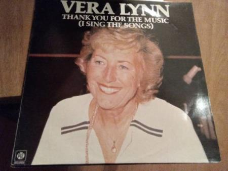 Vera Lynn. Thank you for the music.i sing the songs.