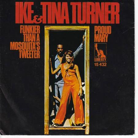 Ike & Tina Turner - Proud Mary / Funkier Than a Mosquitas
