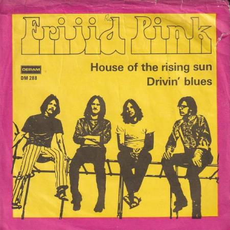 Frijid Pink - House Of The Rising Sun/Drivin Blues - DANSK 2