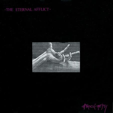 The Eternal Afflict - Atroci(-me)ty - CD