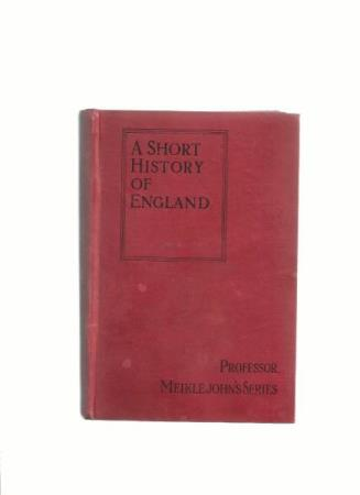 Professor Meikle Johns Series A short history of England B.C