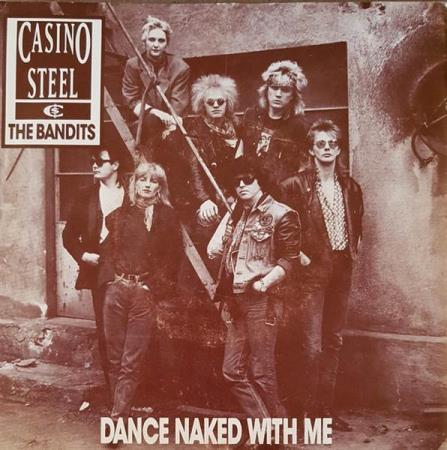 Casino Steel & The Bandits - Dance Naked With Me