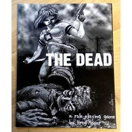 The Dead - A Role Playing Game by Kreg Mosier